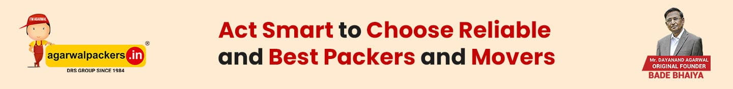 Act Smart to Choose Reliable and best Packers and Movers