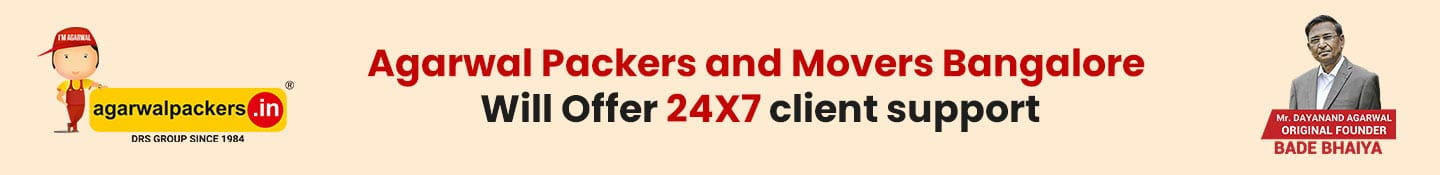 Agarwal Packers and Movers Bangalore will offer 24X7 client support