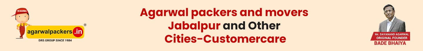 Agarwal Packers and Movers Jabalpur and other cities Customer Care