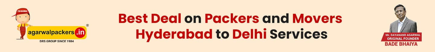 Best Deal on Packers and Movers Hyderabad to Delhi Services