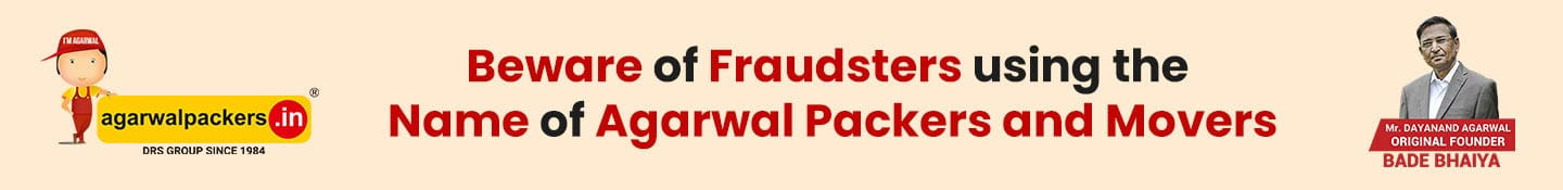 Beware of fraudsters using the name of Agarwal Packers and Movers