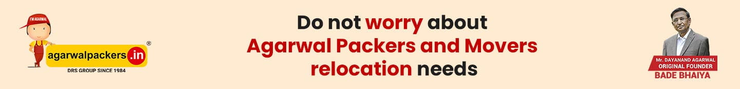 Do not worry about Agarwal Packers and Movers relocation needs