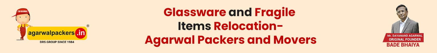 Glassware and Fragile Items Relocation-Agarwal Packers and Movers