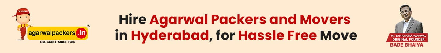 Hire Agarwal Packers and Movers in Hyderabad, for Hassle Free Move