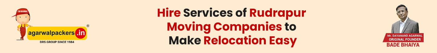 Hire Services of Rudrapur Moving Companies to Make Relocation Easy