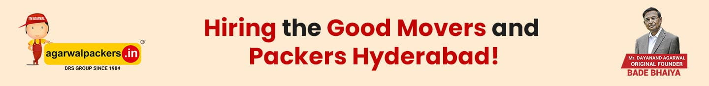 Hiring the Good Movers and Packers Hyderabad!