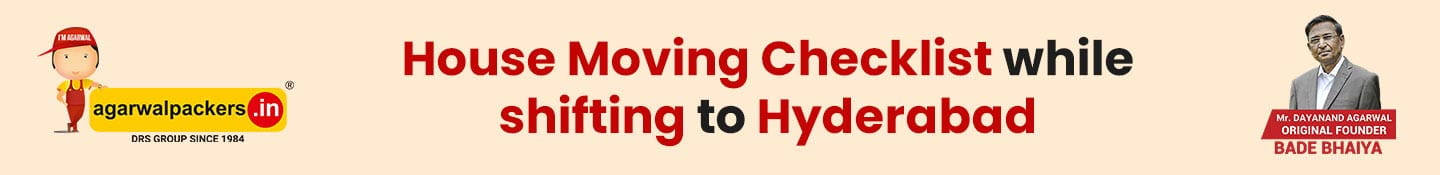 House Moving Checklist While Shifting to Hyderabad