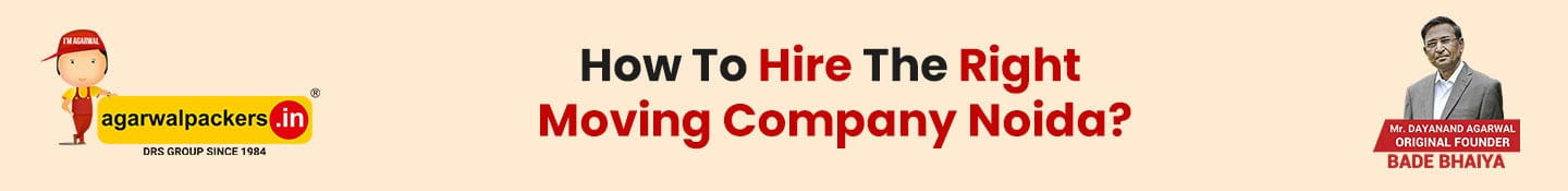 How To Hire The Right Moving Company Noida?