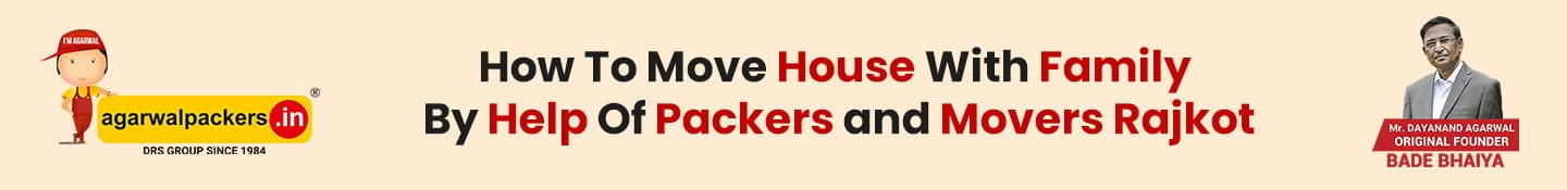 How To Move House With Family By Help Of Packers And Movers Rajkot