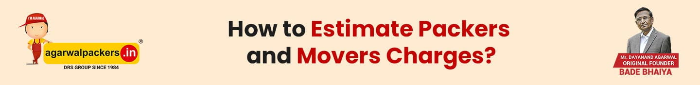 How to estimate packers and movers charges?