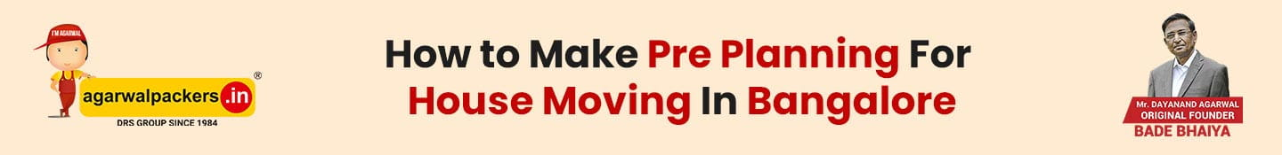 How to Make Pre Planning For House Moving In Bangalore