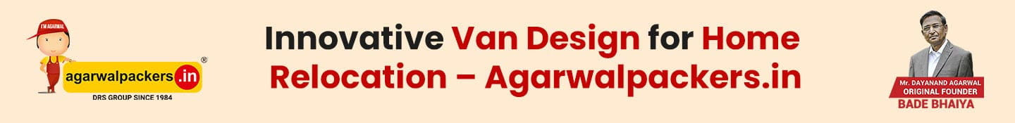 Innovative van design for home Relocation – Agarwalpackers.in