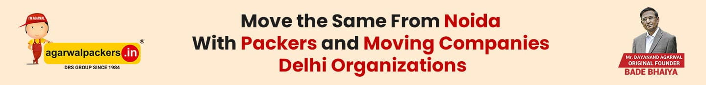 Move The same from Noida with Packers and Moving companies Delhi organizations