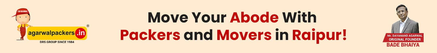 Move your abode with Packers and Movers in Raipur!
