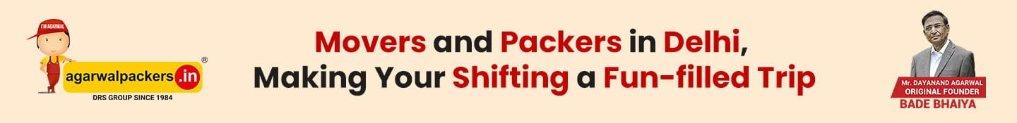 Movers and Packers in Delhi, making your shifting a fun filled trip