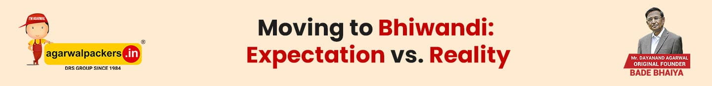 Moving to Bhiwandi: Expectation vs. Reality