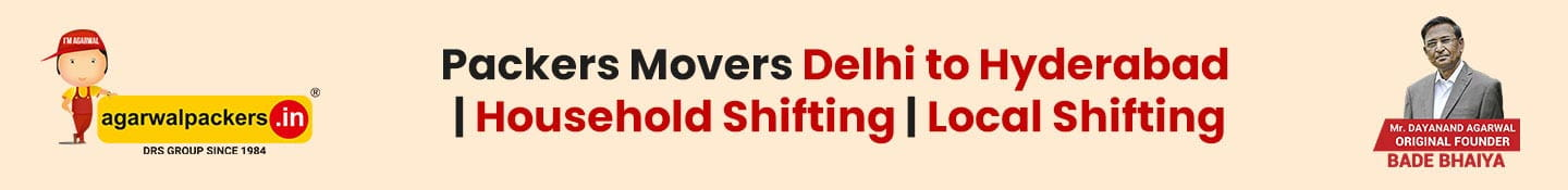 Packers Movers Delhi to Hyderabad | Household Shifting | Local Shifting