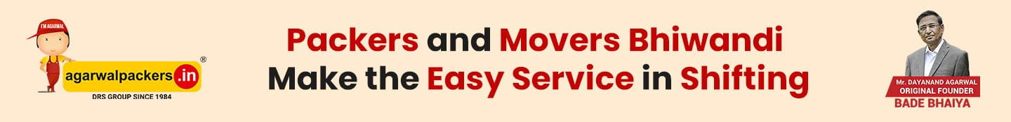 Packers and Movers Bhiwandi Make the Easy Service in Shifting