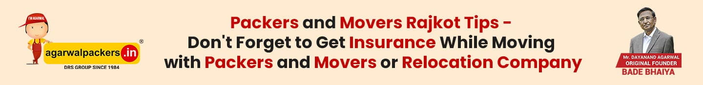 Packers and Movers Rajkot Tips: Don't Forget to Get Insurance While Moving with Packers And Movers or Relocation Company