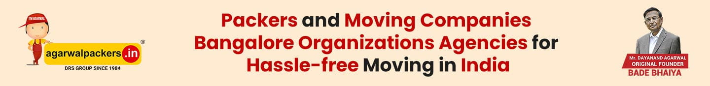 Packers and Moving companies Bangalore organizations Agencies for Hassle-free Moving in India