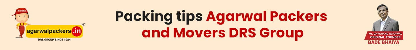 Packing tips Agarwal Packers and Movers DRS Group