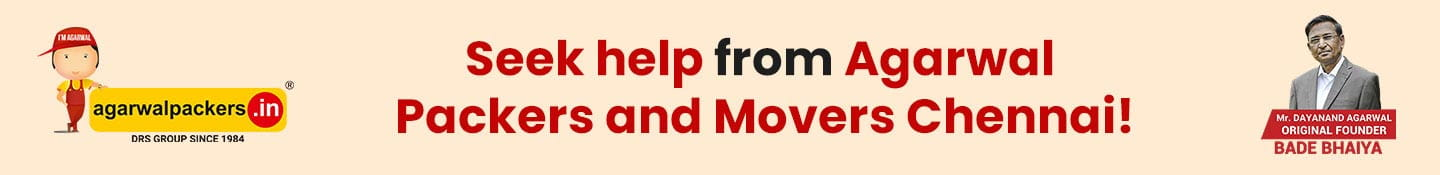 Seek Help From Agarwal Packers and Movers Chennai!