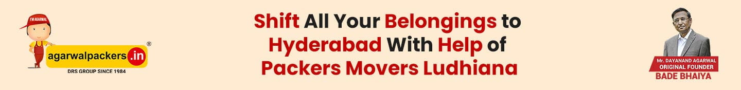 Shift All Your Belongings to Hyderabad with Help of Packers Movers Ludhiana