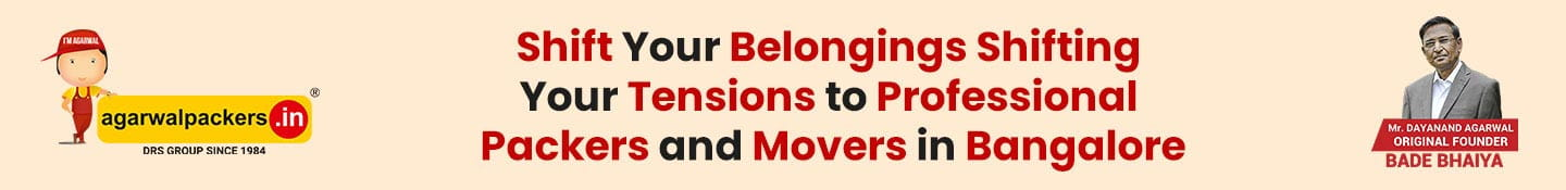 Shift Your Belongings Shifting Your Tensions to Professional Packers and Movers in Bangalore