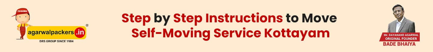 Step by step instructions to Move Self-Moving Service Kottayam- Agarwal Packers and Movers Kottayam