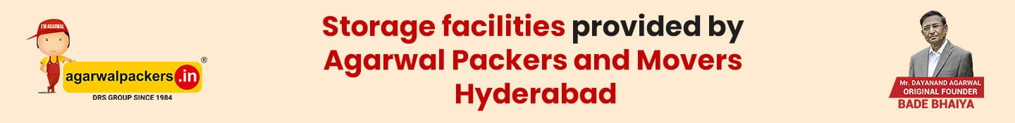 Storage facilities provided by Agarwal Packers and Movers Hyderabad
