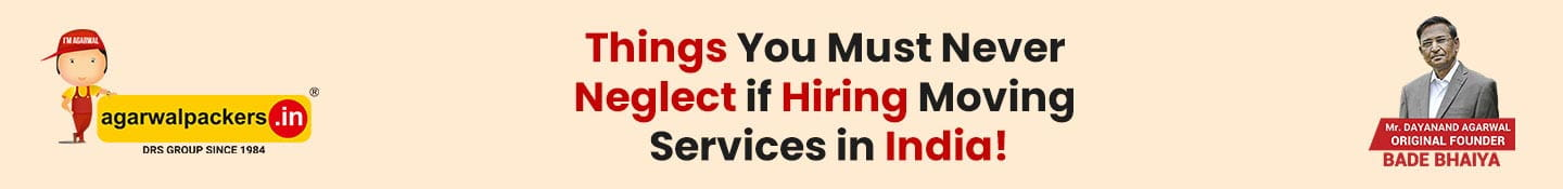 Things you Must Never Neglect if Hiring Moving Services in India!