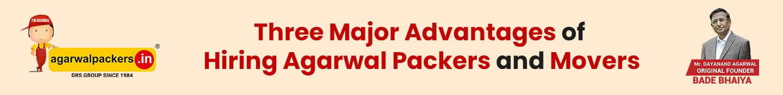 Three Major Advantages of Hiring Agarwal Packers And Movers