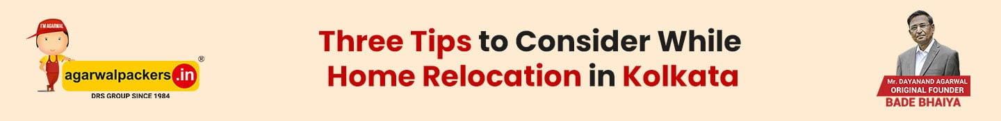 Three Tips to Consider While Home Relocation in Kolkata
