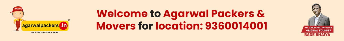 Welcome to Agarwal Packers & Movers for location