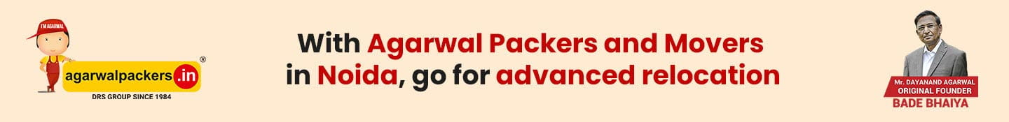 With Agarwal Packers and Movers in Noida, go for advanced relocation